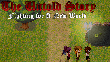 The Untold Story: Fighting for a New World(RPG Maker XP Demo)